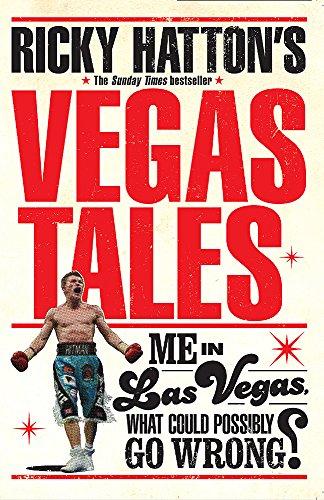 Ricky Hatton's Vegas Tales By Ricky Hatton