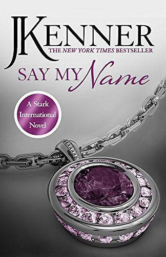Say My Name: Stark International 1 (Stark International Series) By J. Kenner
