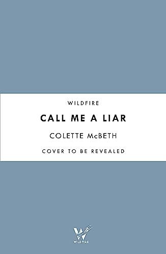 Call Me a Liar By Colette McBeth
