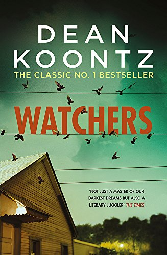 Watchers: A thriller of both heart-stopping terror and emotional power By Dean Koontz