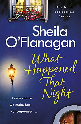 What Happened That Night: The page-turning holiday read by the No. 1 bestselling author by Sheila O'Flanagan