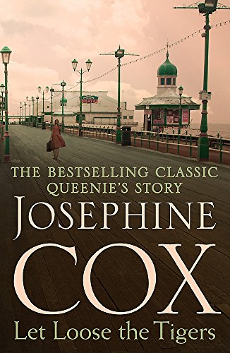 Let Loose the Tigers by Josephine Cox
