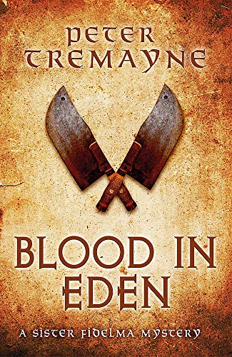 Blood in Eden (Sister Fidelma Mysteries Book 30) By Peter Tremayne