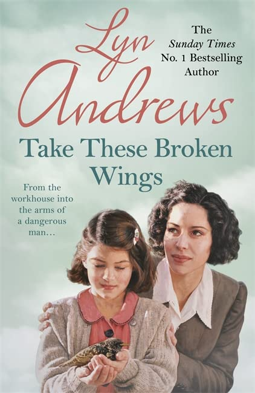 Take these Broken Wings By Lyn Andrews