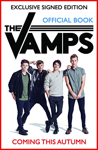 The Vamps: Signed Edition (Limited Edition of 2000 Copies) By The Vamps