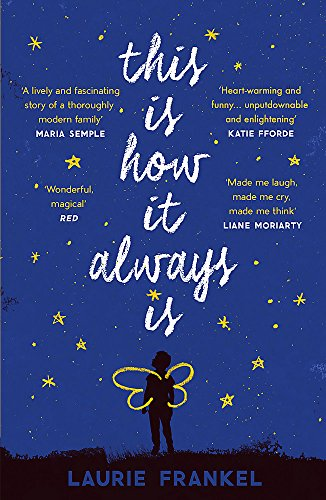 This Is How It Always Is: The warm and uplifting novel about a family keeping a big secret By Laurie Frankel