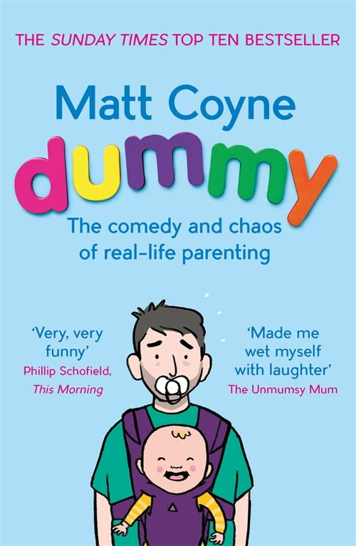 Dummy: The Comedy and Chaos of Real-Life Parenting By Matt Coyne