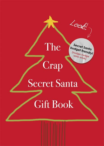 The Crap Secret Santa Gift Book By Secret Santa