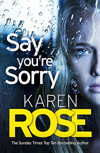 Say You're Sorry (The Sacramento Series Book 1) By Karen Rose