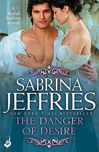 The Danger of Desire: Sinful Suitors 3 By Sabrina Jeffries