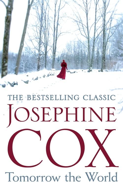 Tomorrow the World By Josephine Cox