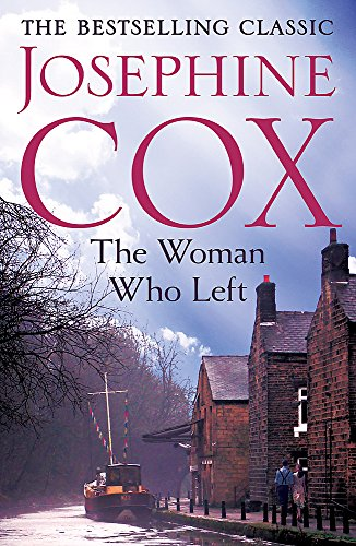 The Woman Who Left By Josephine Cox