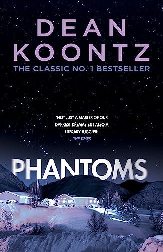 Phantoms: A chilling tale of breath-taking suspense By Dean Koontz