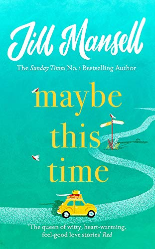 Maybe This Time: The heart-warming new novel of love and friendship from the bestselling author By Jill Mansell