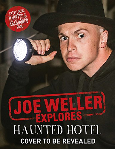 Joe Weller Explores: Haunted Hotel by Joe Weller