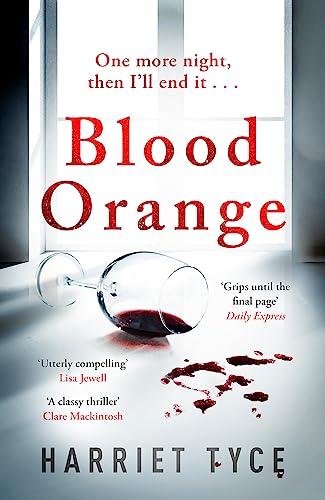 Blood Orange By Harriet Tyce