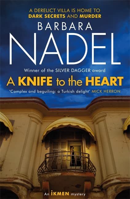 A Knife to the Heart (Ikmen Mystery 21) By Barbara Nadel