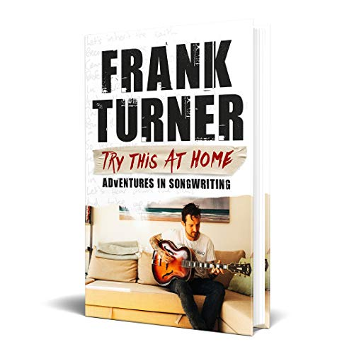 Try This At Home: Adventures in songwriting von Frank Turner