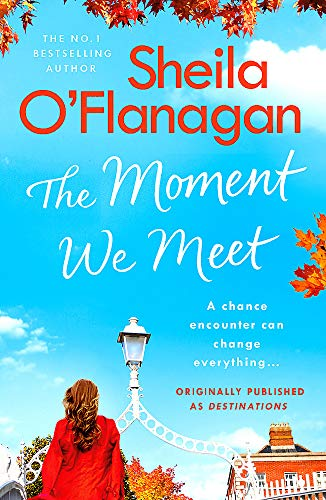 The Moment We Meet By Sheila O'Flanagan