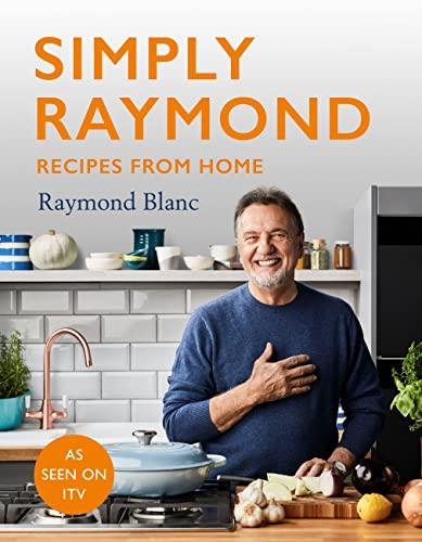Simply Raymond By Raymond Blanc
