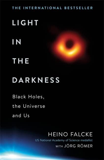 Light in the Darkness By Professor Heino Falcke
