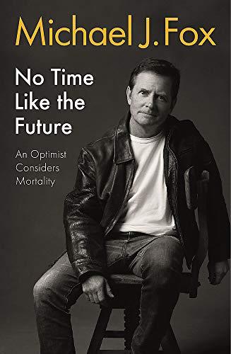 No Time Like the Future von Michael J Fox