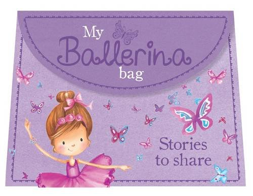 My Ballerina Bag (Purse Shaped Story Treasury with Handle) By Parragon
