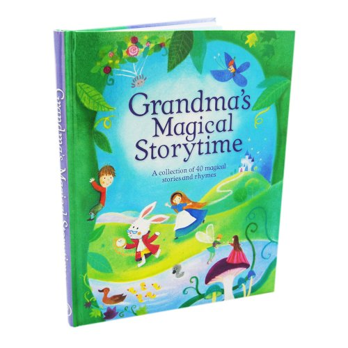 Grandmas Magical Storytime (Collection of 40 Magical Stories and Rhymes)