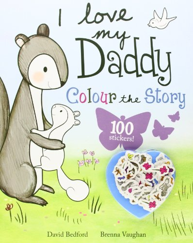 I Love My Daddy - Colour the Story By PARRAGON