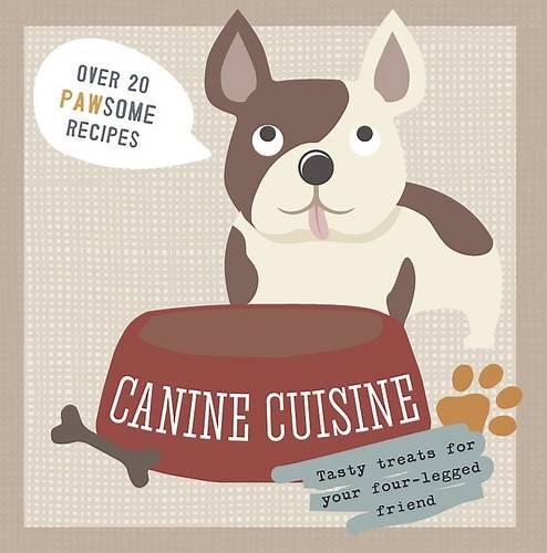 Canine Cuisine By Parragon Books