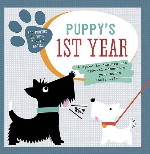 Puppy's 1st Year By Parragon Books