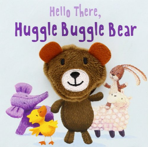 Hello There, Huggle Buggle Bear By Parragon Books