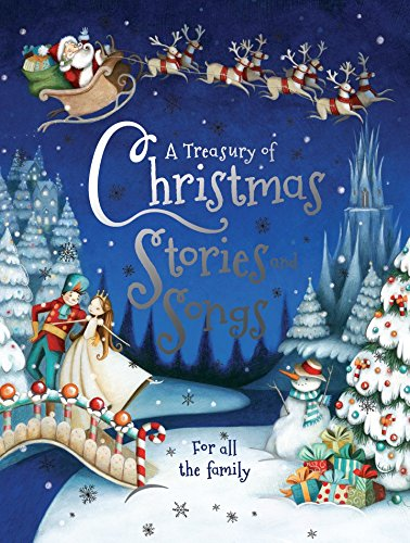 A Treasury of Christmas Stories and Songs - A Wonderful Collection of 6 Traditonal Christmas Stories and 12 Festive Rhymes! By Parragon