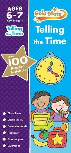 Gold Stars Telling the Time Ages 6-7 Key Stage 1 By Parragon Books Ltd