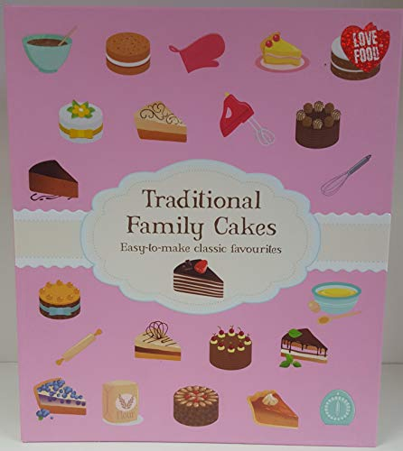 Traditional Family Cakes: Easy-to-make Classic Favourites