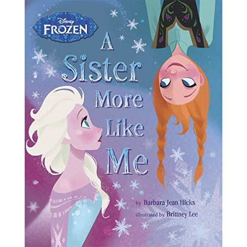 Disney Frozen A Sister More Like Me Storybook By Barbara Jean Hicks