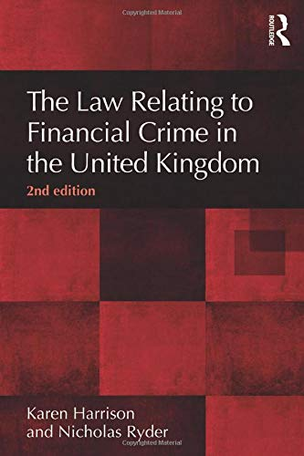 The Law Relating to Financial Crime in the United Kingdom, 2nd Edition (The Law of Financial Crime) By Karen Harrison