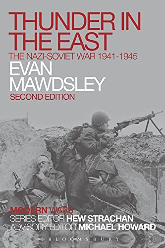 Thunder in the East: The Nazi-Soviet War 1941-1945 by Evan Mawdsley