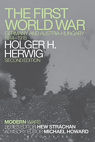 The First World War: Germany and Austria-Hungary 1914-1918 by Holger H. Herwig