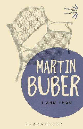 I and Thou (Bloomsbury Revelations) By Martin Buber