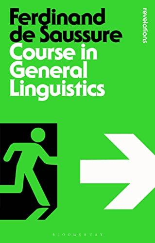 Course in General Linguistics (Bloomsbury Revelations) By Ferdinand de Saussure