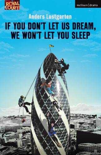 If You Don't Let Us Dream, We Won't Let You Sleep By Anders Lustgarten