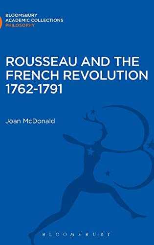 Rousseau and the French Revolution 1762-1791 By Joan McDonald