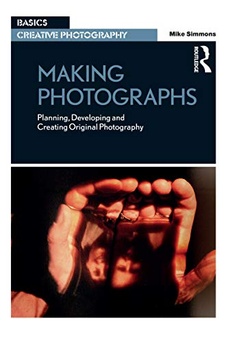 Making Photographs By Mike Simmons
