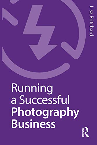 Running a Successful Photography Business By Lisa Pritchard