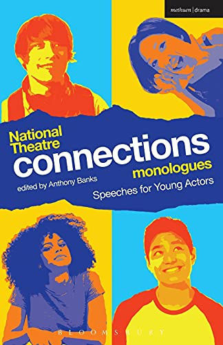 National Theatre Connections Monologues von Anthony Banks (, Director, UK)