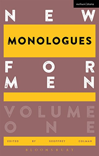 New Monologues for Men: Volume 1 (Audition Speeches) By Edited by Geoffrey Colman (Central School of Speech and Drama, UK)