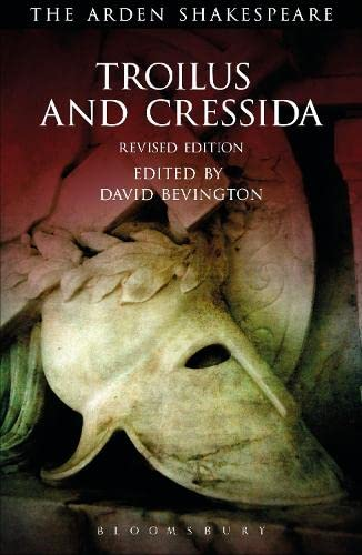 Troilus and Cressida By David Bevington (University of Chicago, USA)