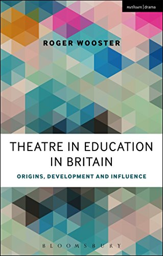 Theatre in Education in Britain (Methuen Drama) By Roger Wooster