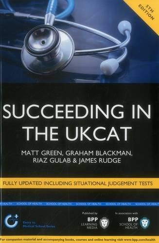 Succeeding in the UKCAT (Entry to Medical School) By Matt Green